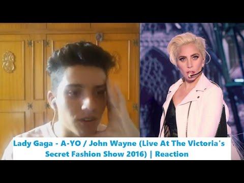 Lady Gaga - A-YO  John Wayne Live At The Victorias Secret Fashion Show 2016  Reaction  Reao