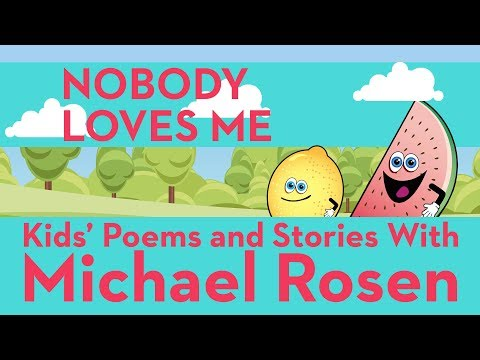 Nobody Loves Me - Sonsense Nongs - Kids' Poems and Stories With Michael Rosen