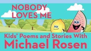 ???? Nobody Loves Me ????| SONG | Nonsense Songs | Kids' Poems and Stories With Michael Rosen