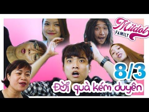 Mitdot Family - 8/3 Đòi Quà Là Kém Sang - Kém Duyên chế - Xuân Tài .ft Saker