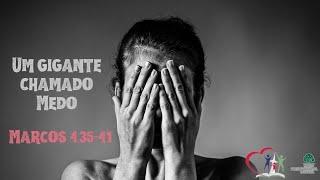 UM GIGANTE CHAMADO MEDO - Marcos 4.35-41