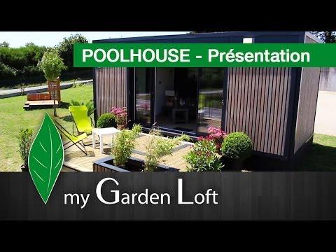 Poolhouse, Studio de jardin - Présentation   My Garden Loft