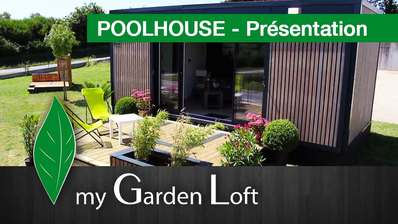 poolhouse studio de jardin pr sentation my garden loft youtube. Black Bedroom Furniture Sets. Home Design Ideas