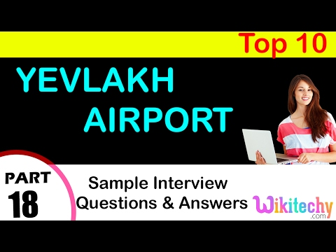 yevlakh airport top most interview questions and answers for freshers / experienced