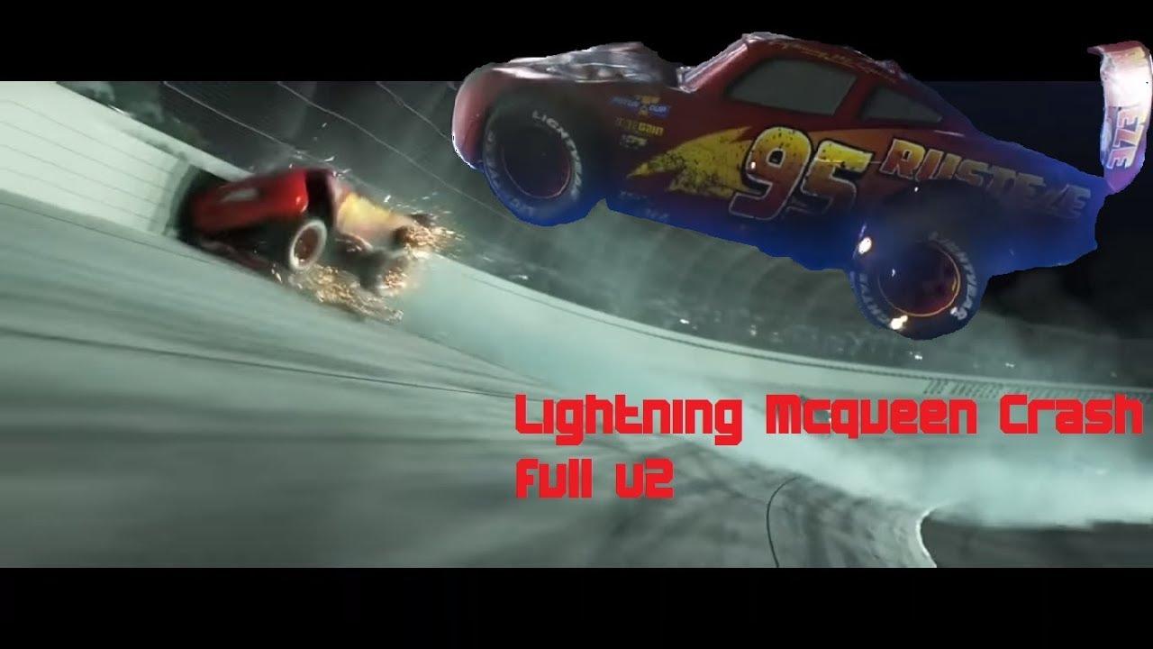 Cars 3 Lightning McQueen Crash Full (Bad) V2 - YouTube