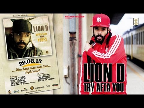 Lion D - Try Afta You [Official Video 2013]