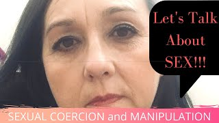 Sexual Coercion and how the Narcissist Manipulates you