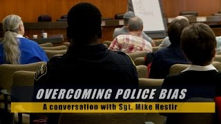 Overcoming Police Bias