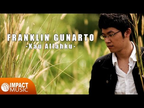 Franklin Gunarto - Kau Allahku
