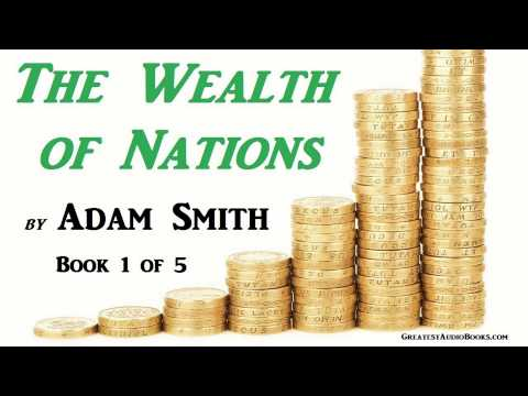 THE WEALTH OF NATIONS by Adam Smith - FULL AudioBook - BOOK 1 of 5 - Money & Economics