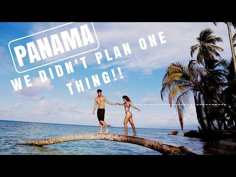 PANAMA TRIP // No Plans // Our first Adventure abroad