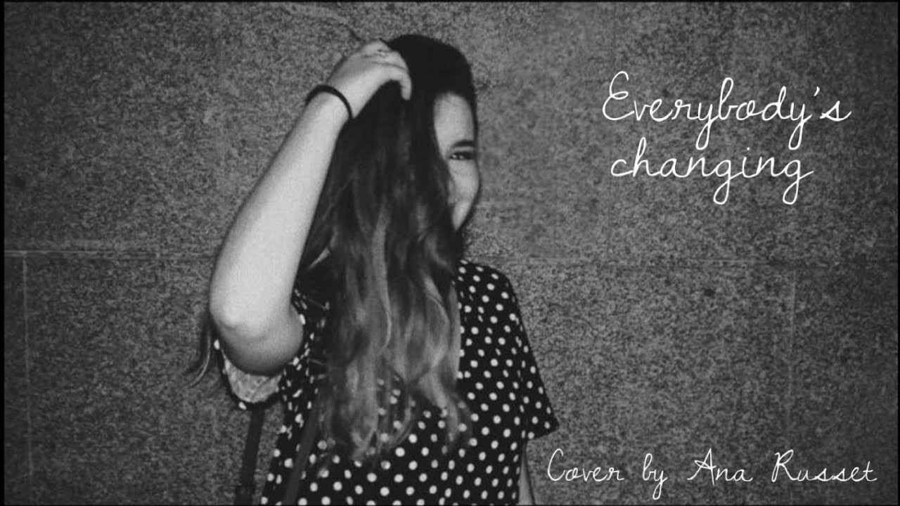 Everybody's changing - Cover by Ana Russet