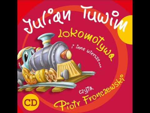 Wiersze dla dzieci - Julian Tuwim - Lokomotywa czyta Piotr Fronczewski