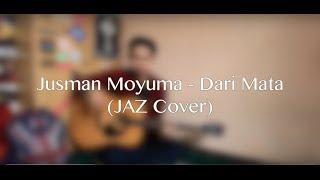 Jaz - Dari Mata (Jusman Moyuma Acoustic Cover)
