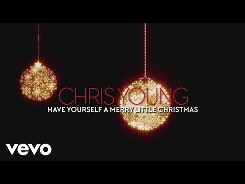 Chris Young - Have Yourself a Merry Little Christmas