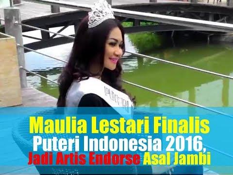 Ini Sosok Maulia Lestari Finalis Puteri Indonesia 2016, Jadi Artis Endorse Asal Jambi Mp3