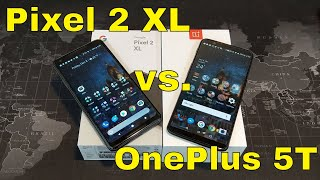 OnePlus 5T vs  the Google Pixel 2 XL:  Is there a clear winner?