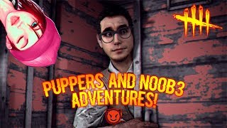 Puppers and No0b3 Adventures! - Survivor Gameplay - Dead By Daylight