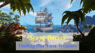 Our First Treasure // Sea of Thieves Closed Beta # 1