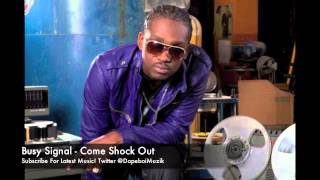 Watch Busy Signal Come Shock Out video