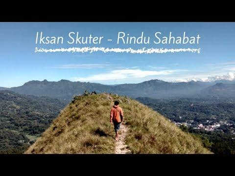 Video Lyrics ( Iksan Skuter - Rindu Sahabat )