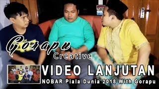Video Gara Gara Te Isal | Lanjutan Video NOBAR Piala Dunia 2018 With Gorapu download MP3, 3GP, MP4, WEBM, AVI, FLV Agustus 2018