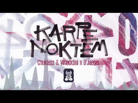 Chukiess & Whackboi X D'Jaeger - Karpe Noktem