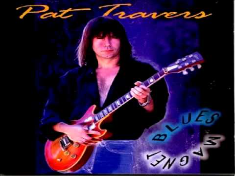 Pat Travers - You Shouldn't Have Hurt Me