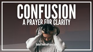 Prayer For Confusion - Prayers Against Confused Mind
