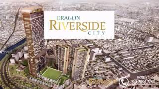 Dự án DRAGON RIVERSIDE CITY - Hotline 09.1166.1188
