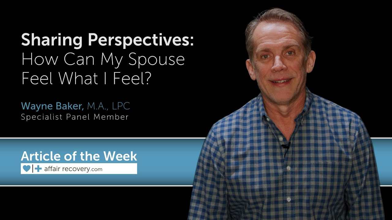 Sharing Perspectives: How Can My Spouse Feel What I Feel?