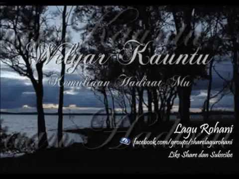 Kemuliaan Hadirat Mu - Welyar Kauntu