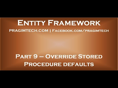 Part 9 Overriding stored procedure defaults with entity framework code  first approach