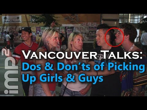 Dos & Don'ts of Picking Up Girls & Guys - Vancouver Talks