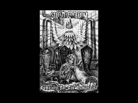 Step To Freedom - Cemetery For The Humankind [2017]