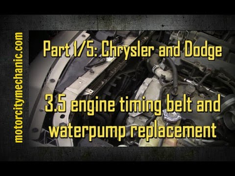 Part 1/5 2005-2010 Chrysler 300 and Dodge Charger 3.5 timing belt and waterpump