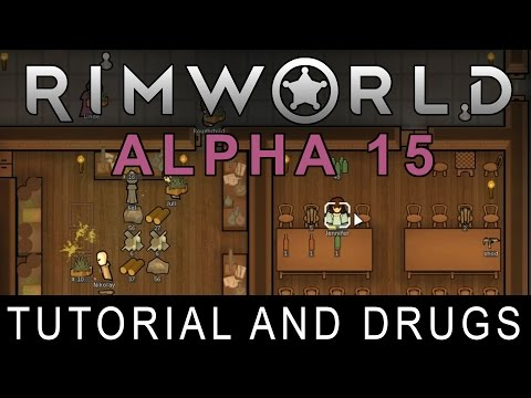 RimWorld Alpha 15 - Tutorial and Drugs