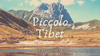Rocco Saviano + Lionsmith Films - Piccolo Tibet // Ambient Guitar Music