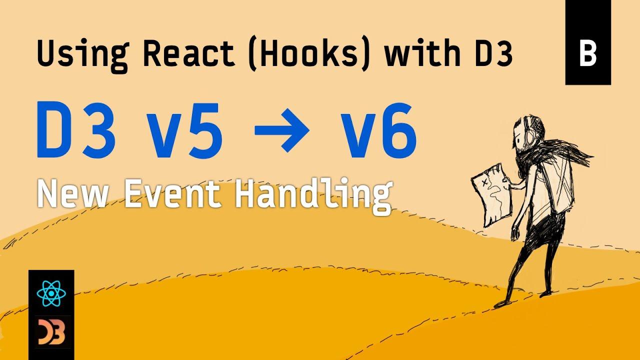 Using React (Hooks) with D3 – [Bonus] D3 v5 → v6 (New Event Handling)