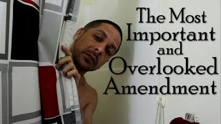 The Most Important and Overlooked Amendment