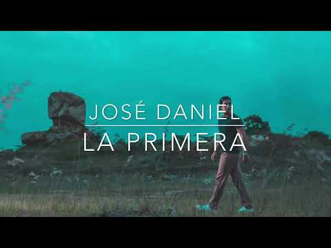 José Daniel - The first (Lyric Video)