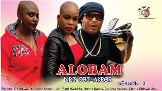 Alobam Season 3  - 2016 Latest Nollywood Igbo Movie