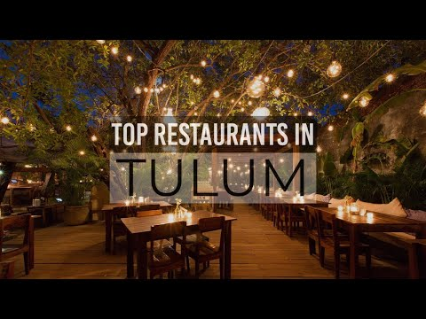 Top 7 Best Restaurants In Tulum | Tulum Mexico 2021