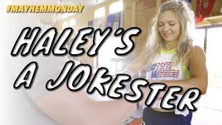 Haley's A Jokester // Mayhem Monday 06.03.19