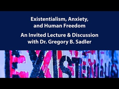 Existentialism, Anxiety, and Human Freedom