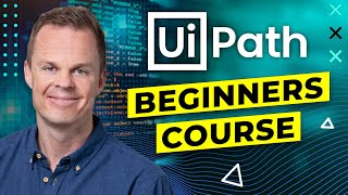 UiPath Beginners Course [2021] - How to Learn RPA
