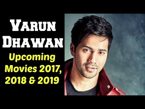 Varun Dhawan Upcoming Movies 2017, 2018 & 2019 | Varun Dhawan Bollywood Movie