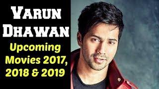 Varun Dhawan Upcoming Movies 2017, 2018 & 2019 | Varun Dhawan Bollywood Movie