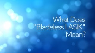 LASIK FAQs 6: What Does