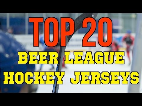 Top 20 Beer League Hockey Jerseys: How to Look Good while waiting for the NHL to Call You Up!